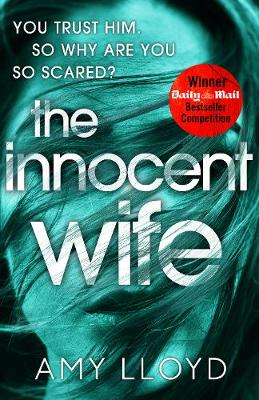 The Innocent Wife: The breakout psychological thriller of 2018, tipped by Lee Child and Peter James (Hardback)