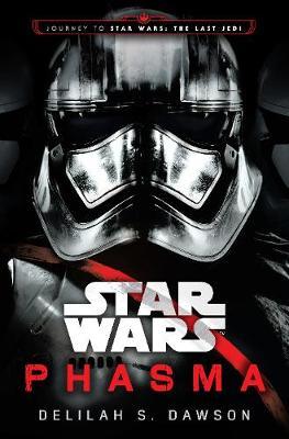 Star Wars: Phasma: Journey to Star Wars: The Last Jedi (Hardback)