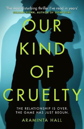 Our Kind of Cruelty (Hardback)
