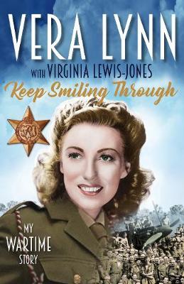 Keep Smiling Through: My Wartime Story (Hardback)