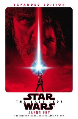 The Last Jedi: Expanded Edition (Star Wars) (Hardback)