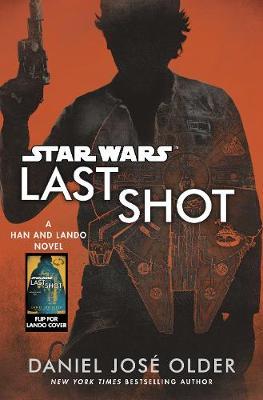 Star Wars: Last Shot: A Han and Lando Novel (Hardback)