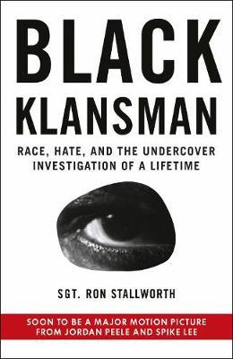 Black Klansman: NOW A MAJOR MOTION PICTURE (Paperback)