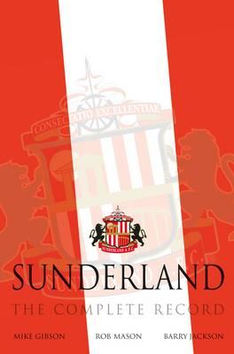 Sunderland: The Complete Record (Hardback)