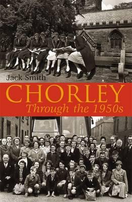 Chorley Through the 1950s (Paperback)