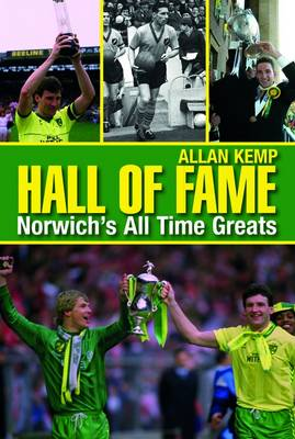 Hall of Fame: Norwich's All Time Greats (Paperback)
