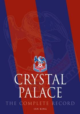 Crystal Palace: The Complete Record (Paperback)