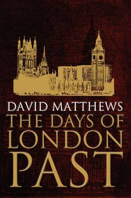 The Days of London Past (Paperback)