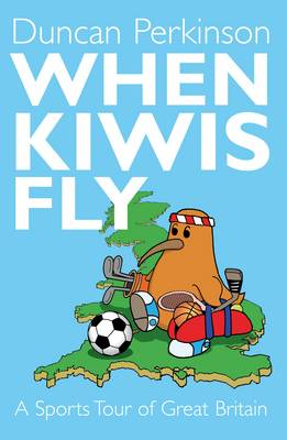 When Kiwi's Fly: A Sports Tour of Great Britain (Paperback)