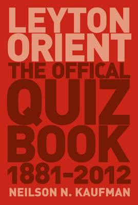 Leyton Orient: The Official Quiz Book 1881-2012 (Paperback)