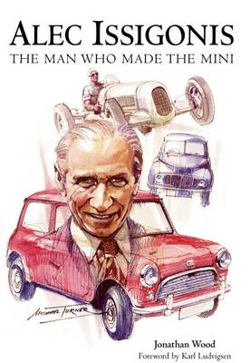Alec Issigonis the Man Who Made the Mini (Paperback)