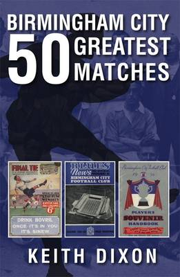 Birmingham City 50 Greatest Matches (Paperback)
