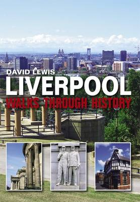 Liverpool Walks Through History (Paperback)