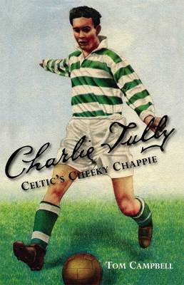 Charlie Tully Celtic's Cheeky Chappie (Paperback)