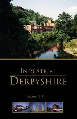 Industrial Derbyshire (Paperback)