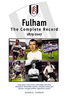 Fulham FC: The Complete Record 1879-2007 (Paperback)