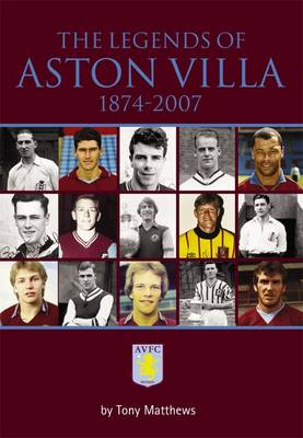 The Legends of Aston Villa 1874-2007 (Paperback)