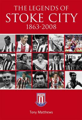 The Legends of Stoke City 1863-2008 (Paperback)