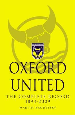 Oxford United: The Complete Record 1893-2009 (Paperback)