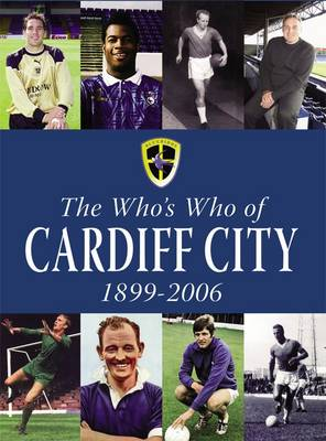 The Who's Who of Cardiff City 1899-2006 (Paperback)