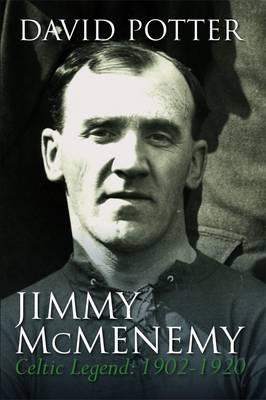 Jimmy McMenemy: The Celtic's Napoleon (Paperback)