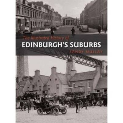 The Illustrated History of Edinburgh's Suburbs (Paperback)