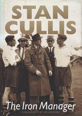 Stan Cullis: The Iron Manager (Paperback)