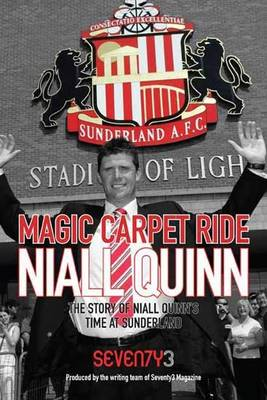 Magic Carpet Ride - the Story of Niall Quinn's Time at Sunderland AFC (Paperback)