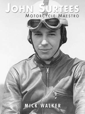 John Surtees: Motorcycle Maestro (Paperback)