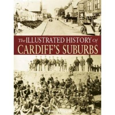 The Illustrated History of Cardiff Suburbs (Paperback)