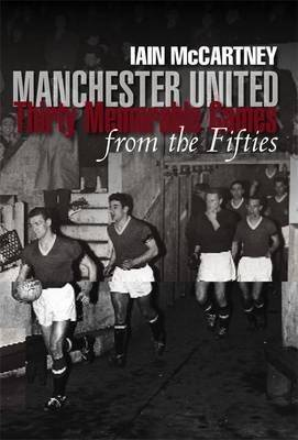 Manchester United Thirty Memorable Games from the Fifties (Paperback)