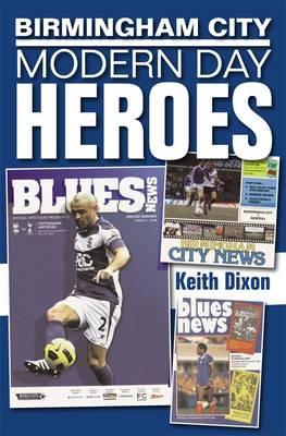 Birmingham City: Modern Day Heroes (Paperback)
