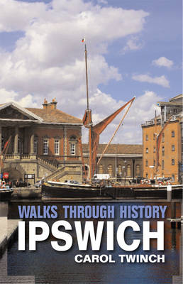 Walks Through History: Ipswich (Paperback)