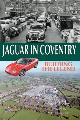 Jaguar in Coventry: Building the Legend (Paperback)