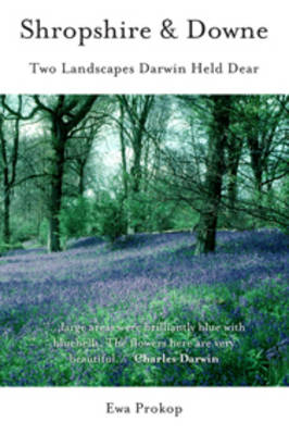 Shropshire and Downe: Two Landscapes Darwin Held Dear (Paperback)