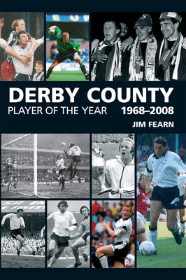 Derby County Player of the Year 1969-2008 (Paperback)