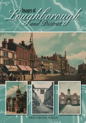 Images of Loughborough and District (Paperback)