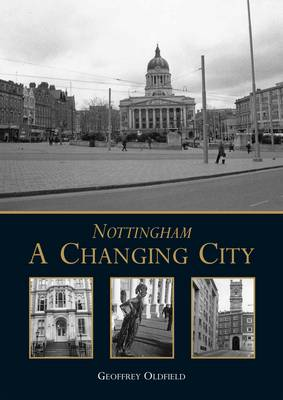 Nottingham: A Changing City (Paperback)