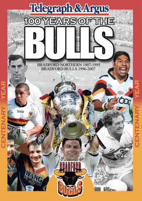 100 Years of the Bradford Bulls (Paperback)