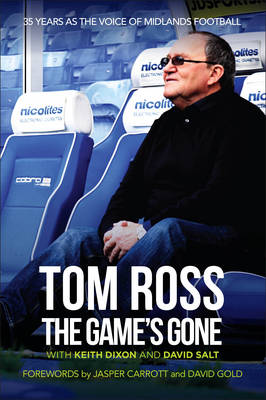 The Game's Gone: The Autobiography of Tom Ross (Paperback)