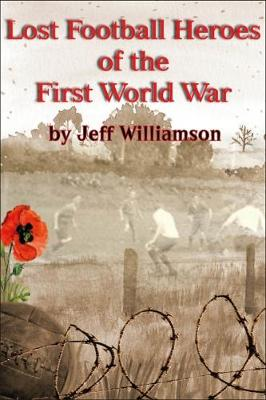 Lost Football Heroes of the First World War (Paperback)