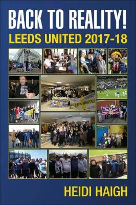 Back to Reality: Leeds United 2017-18. (Paperback)