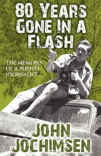 80 Years Gone in a Flash - The Memoirs of a Photojournalist (Paperback)