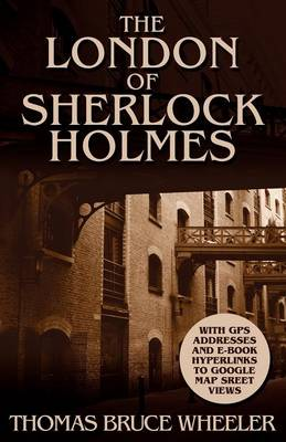 The London of Sherlock Holmes - Over 400 Computer Generated Street Level Photos (Paperback)
