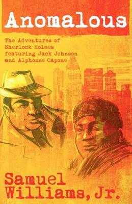 Anomalous: The Adventures of Sherlock Holmes Featuring Jack Johnson and Alphonse Capone (Paperback)