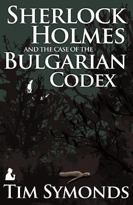 Sherlock Holmes and the Case of the Bulgarian Codex (Paperback)