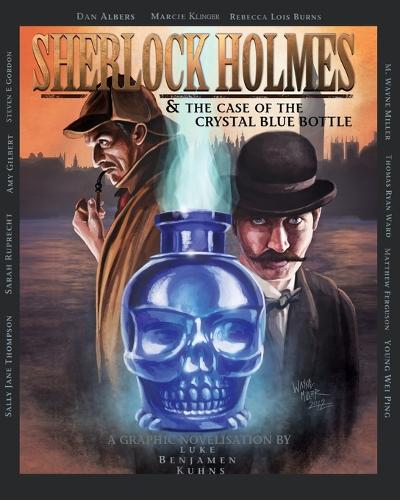 Sherlock Holmes and the Case of the Crystal Blue Bottle: a Graphic Novel (Paperback)