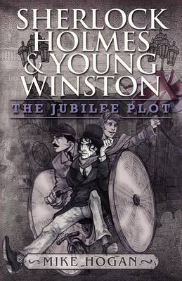 Sherlock Holmes and Young Winston: The Jubilee Plot (Paperback)