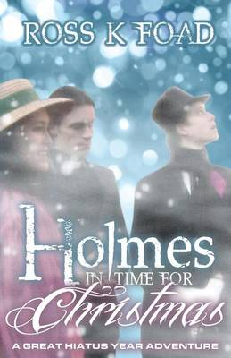 Holmes in Time for Christmas: A Great Hiatus Year Adventure (Paperback)