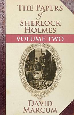 The Papers of Sherlock Holmes: Vol. II (Paperback)